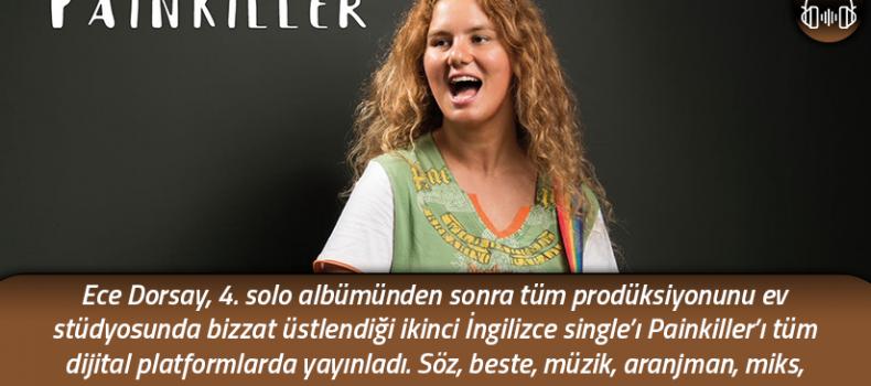 """Ece Dorsay'dan yeni single: """"Painkiller"""""""