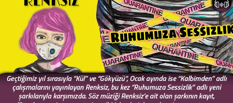 """Renksiz'den yeni şarkı: """"Ruhumuza Sessizlik"""""""